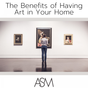 The Benefits of Having Art in Your Home