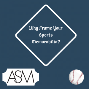 Why Frame Your Sports Memorabilia
